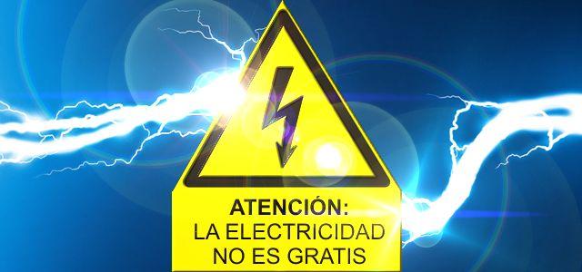 La electricidad no es gratis